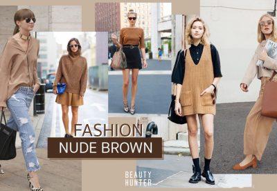 """แมทช์ง่ายไม่ตกเทรนด์! ด้วยเสื้อผ้าโทนสี """"Nude Brown"""""""